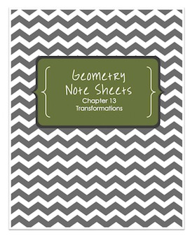 Geometry Notesheets: Chapter 13 Transformations