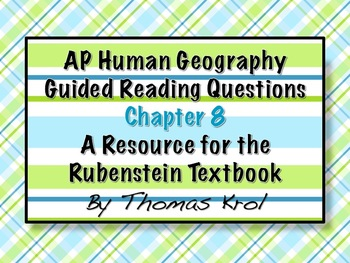 AP Human Geography Chapter 8 Guided Reading Questions Rube