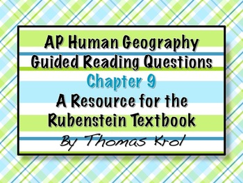 AP Human Geography Chapter 9 Guided Reading Questions Rube