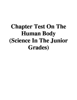 Chapter Test On The Human Body (Science In The Junior Grades)