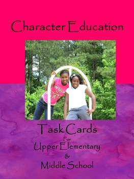Character Education Task Cards for Upper Elementary & Midd