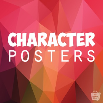 Character Posters   11 x 8.5 in. Printable PDFs