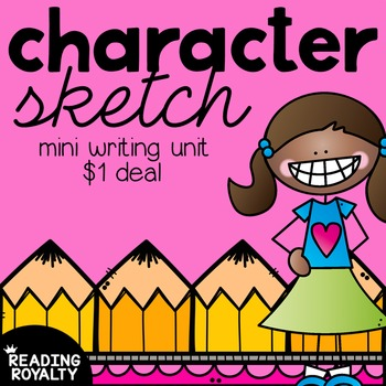 Character Sketch Mini Writing Unit: $1 Deal