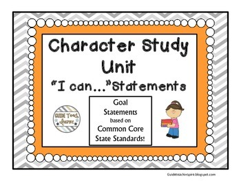 "Character Study Unit ""I Can..."" Goal Statements and Reflec"