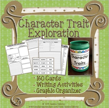 Character Traits Exploration: Cards, Graphic Organizer, Wr