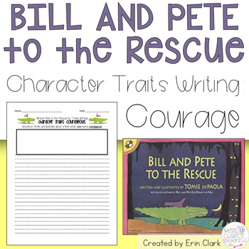 Character Traits - Courage: with Bill and Pete to the Resc