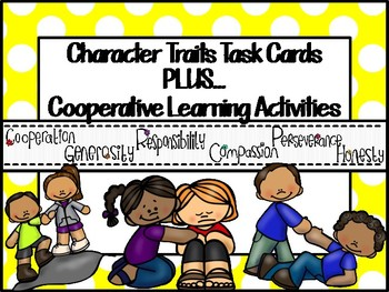 Editable Character Traits Task Cards PLUS...Cooperative Le