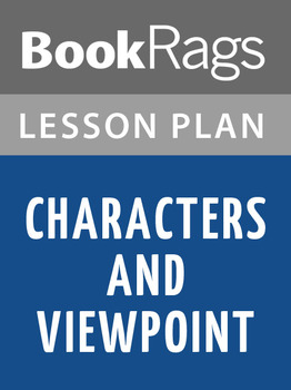Characters and Viewpoint Lesson Plans