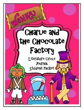 Charlie and the Chocolate Factory Literature Circle Journa