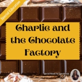 Charlie and the Chocolate Factory Novel Study for Special