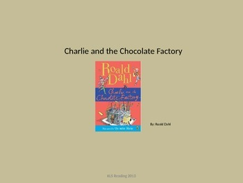 Charlie and the Chocolate Factory - Power Point