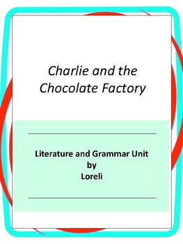 Charlie and the Chocolate Factory Unit with Literary and G