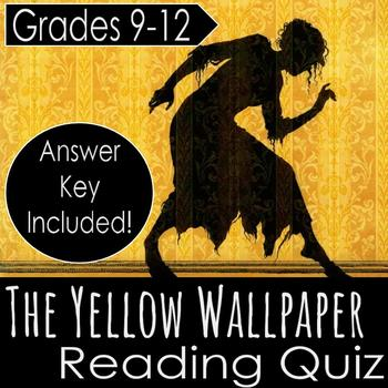 Charlotte Perkins Gilman- The Yellow Wallpaper Reading Quiz