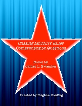 Chasing Lincoln's Killer (James Swanson) Comprehension Questions