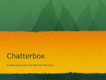 Chatterbox- Guided Discussion End of Year