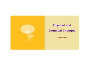 Chemical Changes and Physical Changes Lesson PowerPoint
