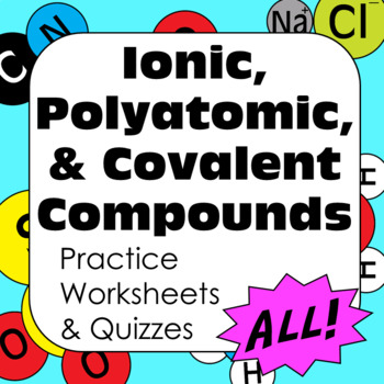 Chemical Nomenclature: Naming Ionic, Polyatomic, and Coval