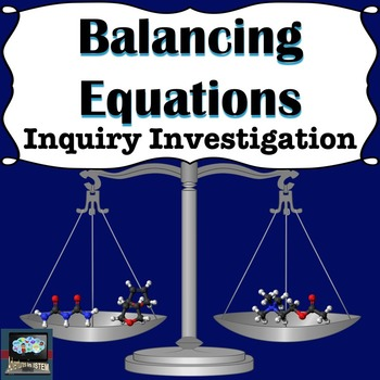 Chemical Reactions Balancing Equations Inquiry Investigation
