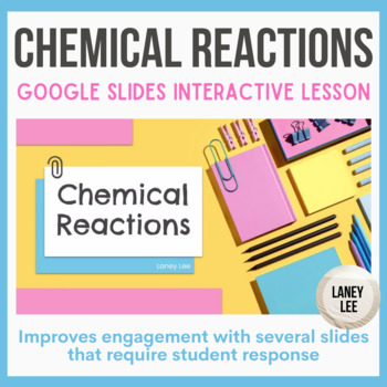 Chemical Reactions Presentation, Student Notes, and Pre-re