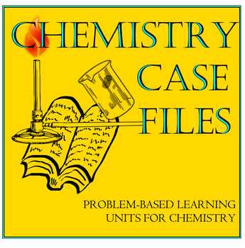 "Chemistry Case Files: A Problem-Based ""Moles"" Unit for Che"
