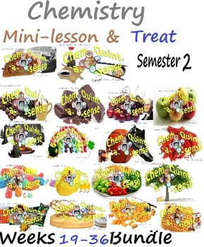 Chemistry Mini-Lesson & Treat: Weeks 19-36 -Entire Semeste