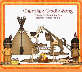 Cherokee Cradle Song: Song to Practice New Rhythm Ta-a - P