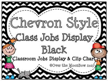 Chevron Style ~Black & White Classroom Jobs Display & Clip Chart