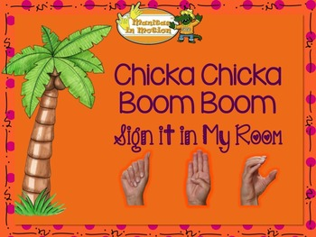 Chicka Chicka Boom Boom – Sign it in My Room