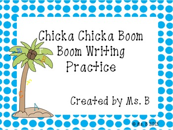 Chicka Chicka Boom Boom Writing Practice