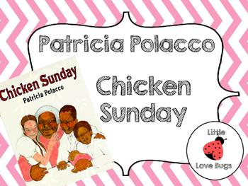 Chicken Sunday: Patricia Polacco Author Study
