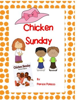 Chicken Sunday by Patricia Polacco - Complete Book Respons