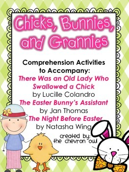Chicks, Bunnies, & Grannies Comprehension Activities for E