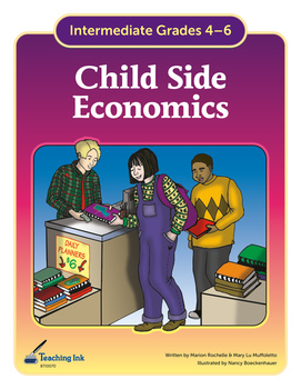 Child-Side Economics (Grades 4-6) - by Teaching Ink