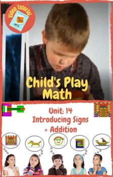 Child's Play Math Unit 14: Introducing Signs - Addition +