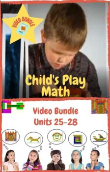 Child's Play Math Video Bundle: Units 25-28