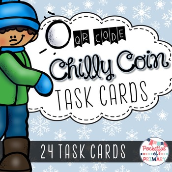 Chilly Coin MONEY TASK CARDS - Winter Themed with QR Codes!