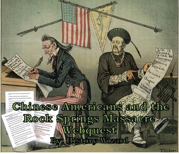 Chinese Americans and the Rock Springs Massacre Webquest