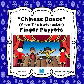 Chinese Dance (from The Nutcracker) Finger Puppets
