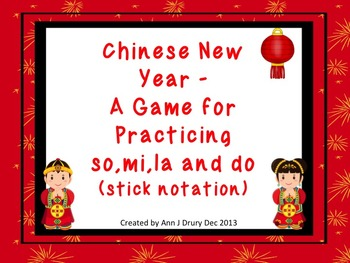 Chinese New Year - A Game for Practicing Ta Ti-ti and s,m,l and d