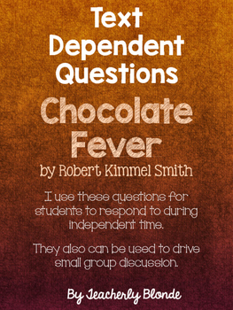 Chocolate Fever Text Dependent Questions for Small Group R