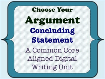 Choose Your Argument - A Common Core Opinion Writing Unit