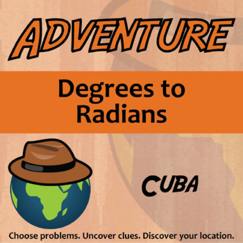 Choose Your Own Adventure -- Degrees to Radians -- Cuba