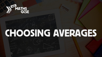 Choosing Averages - Complete Lesson