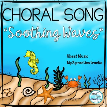 """Choral Song: """"Soothing Waves"""" 2 part Round or Solo"""