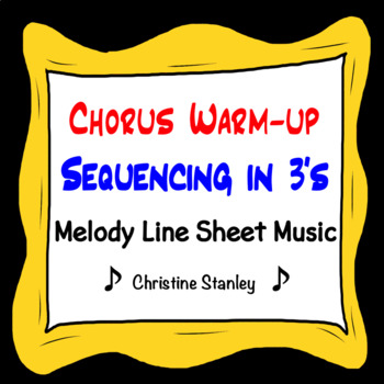 Chorus Warm-up Sequencing in 3's Melody Sheet Music