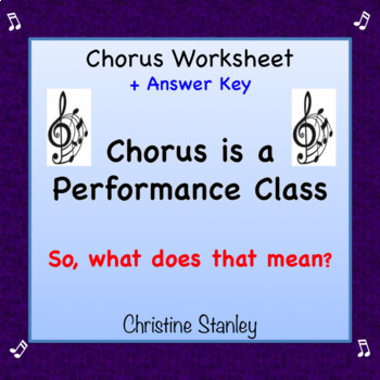 Chorus Worksheet:  ♪ Chorus is a Performance Class! (+Answer Key)