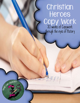 Christian Heroes Copywork- 30 Weeks of CopyWork- No Prep