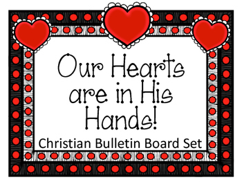 Christian Valentine's Day Bulletin Board Set. Our Hearts a