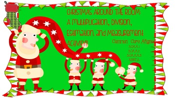 Christmas Around the Room: Multiplication, Division and Es