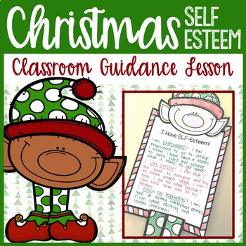 Christmas Classroom Guidance Lesson - Self Esteem - Elemen